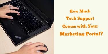 how-much-tech-support-comes-with-your-marketing-portal