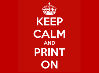 keep calm and print on