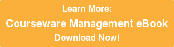 Learn More: Courseware Management eBook Download Now!