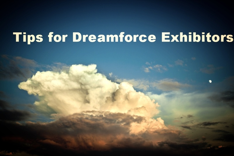 Dreamforce Exhibitors Tips